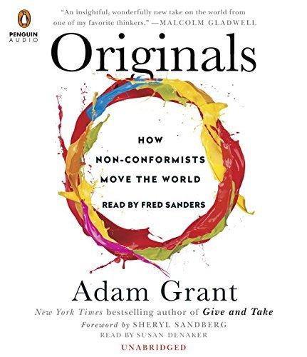 originals-how-non-conformists-move-the-world-by-adam-grant-2016-02-02