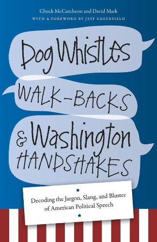 Dog Whistles, Walk-Backs, and Washington Handshakes