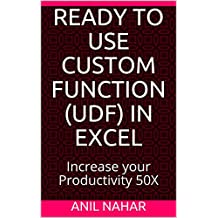 Ready to Use Amazing Custom Function (UDF) in Excel: Increase your Productivity 50X in Office