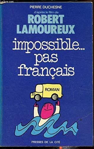Impossible. pas français