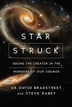 Star Struck: Seeing the Creator in the Wonders of Our Cosmos (English Edition) de [Bradstreet, David Hart, Rabey, Steve]