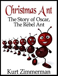 Christmas Ant: The Story of Oscar, the Rebel Ant (English Edition)
