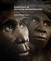 (ESSENTIALS OF PHYSICAL ANTHROPOLOGY: DISCOVERING OUR ORIGINS) BY LARSEN, CLARK SPENCER(AUTHOR)Paperback Sep-2009