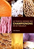 Telecharger Livres Le tour du monde des champignons en 60 tableaux (PDF,EPUB,MOBI) gratuits en Francaise