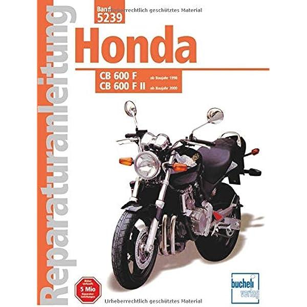 Honda Cb 600 F F Ii Hornet Ab Baujahr 1998 Reparaturanleitungen Jung Thomas Bücher