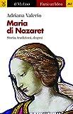Maria di Nazaret: Storia, tradizioni, dogmi (Farsi un'idea) (Italian Edition)
