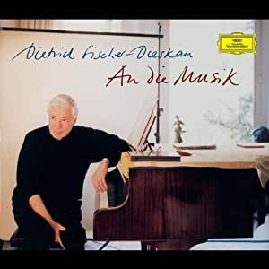 Dietrich Fischer Dieskau An die Musik