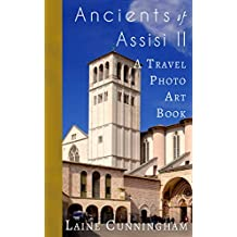 More Ancients of Assisi (Book II): From the Basilica of Saint Francis to the Rocca Maggiore (Travel Photo Art 7)