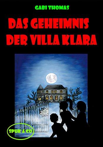 Das Geheimnis der Villa Klara (Spuk & Co 1)