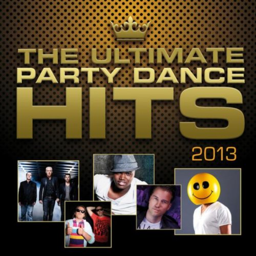 The Ultimate Party Dance Hits 2013