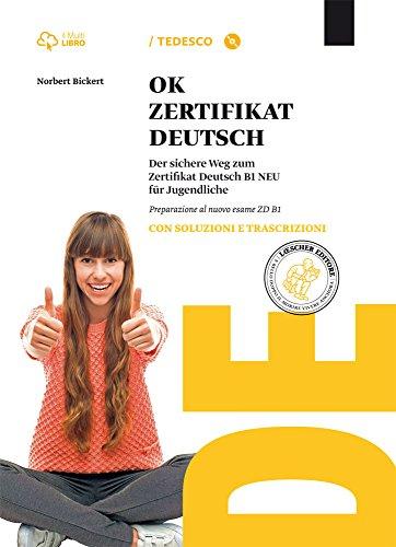 Ok zertifikat deutsch B1. Con soluzioni. Per le Scuole superiori. Con CD-ROM. Con e-book. Con espansione online