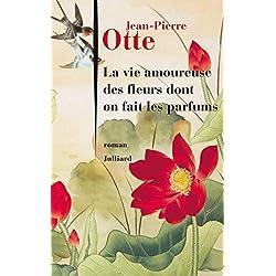 La Vie amoureuse des fleurs dont on fait les parfums