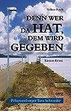 Image of Denn wer da hat, dem wird gegeben: Küsten-Krimi (Polizeiseelsorger Tom Schroeder 1)