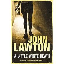 A Little White Death by John Lawton (2008-10-02)