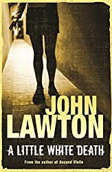 A Little White Death by John Lawton (2008-10-02)