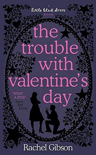 The Trouble with Valentine's Day (Little Black Dress) by Rachel ()