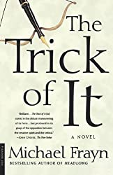 The Trick of It: A Novel by Michael Frayn (2002-12-01)