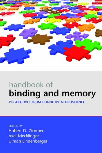 Handbook of Binding and Memory: Perspectives from Cognitive Neuroscience (Oxford Handbook)
