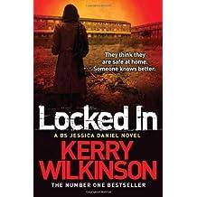 Locked In by Kerry Wilkinson (2003-02-14)