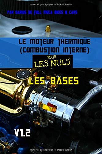 Le moteur thermique (Combustion interne)  pour les nuls-LES BASES: TOME 1 par darius bonneville