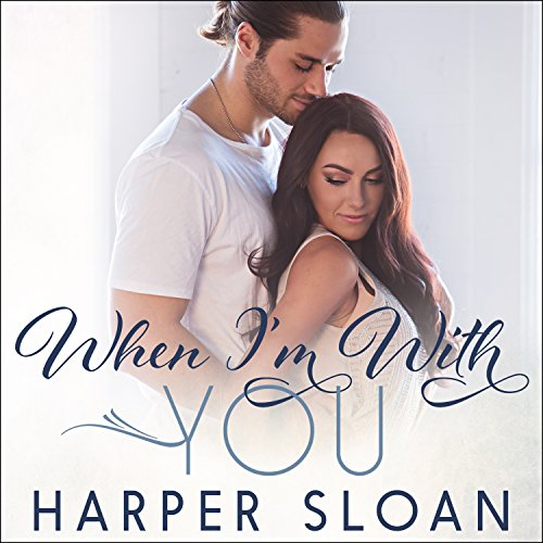 When I'm with You: Hope Town, Book 3 - Harper Sloan - Unabridged