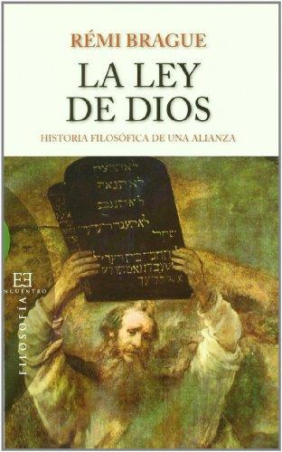 La ley de Dios: Historia filosófica de una alianza (Ensayo)