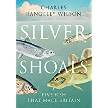 Silver Shoals: Five Fish That Made Britain