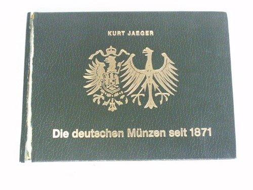 Die deutschen Münzen seit 1871. 100 Jahre Markwährung 1971 mit Prägezahlen und Bewertungen