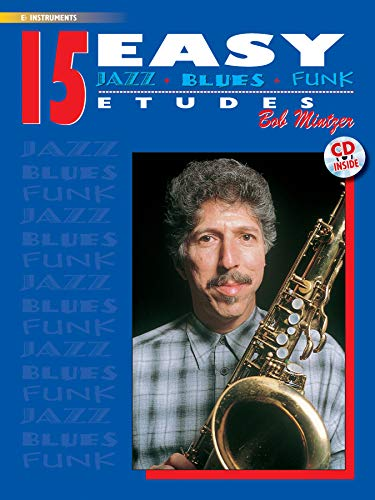 15 Easy Jazz, Blues & Funk Etudes: E-Flat Instrument (Buch/CD) (Instrumental Series)