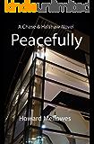Peacefully: Chase & Halshaw #3