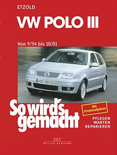 VW Polo III 9/94 bis 10/01: So wird\'s gemacht - Band 97