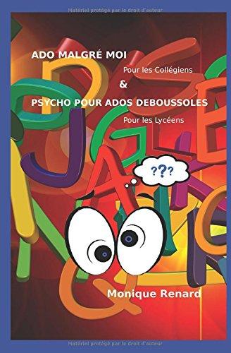 ADO MALGRÉ MOI  Pour les Collégiens & PSYCHO POUR ADOS DÉBOUSSOLÉS Pour les Lycéens