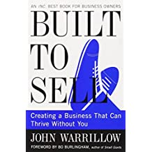 Built to Sell: Creating a Business That Can Thrive Without You by John Warrillow (28-Feb-2013) Paperback