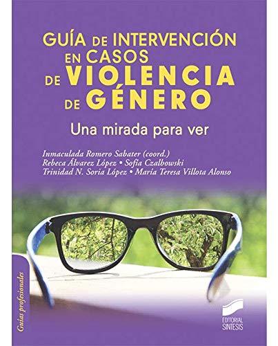 Giuía de intervención en casos de violencia de género (Psicología) por Inmaculada (coordinadora) Romero Sabater