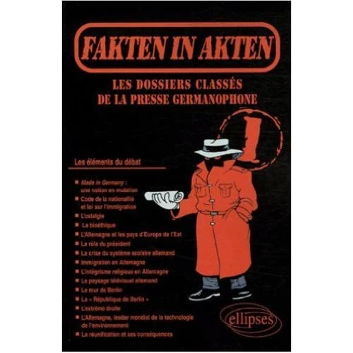 Fakten in Akten 1 : Les dossiers classés de la presse allemande de Lionel Picard,François Renault,Geneviève Rousseau ( 5 janvier 2006 )