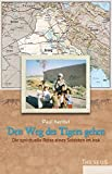 Den Weg des Tigers gehen: Die spirituelle Reise eines Soldaten im Irak