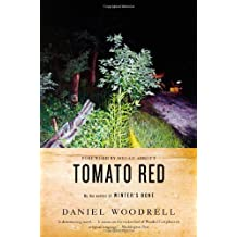 Tomato Red by Daniel Woodrell (2012-04-24)