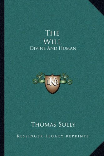 The Will: Divine and Human