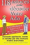 """118 astuces pour décoder votre ado: : """"L'intégrale Tome 1 et 2 de 59 astuces pour décoder votre ado""""..."""
