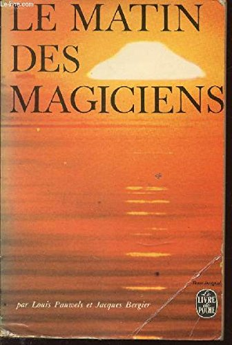 LE MATIN DES MAGICIENS - INTRODUCTION AU REALISME FANTASTIQUE.
