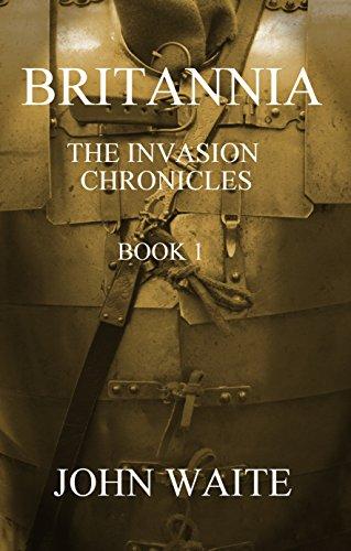 Britannia: The Invasion Chronicles (English Edition)