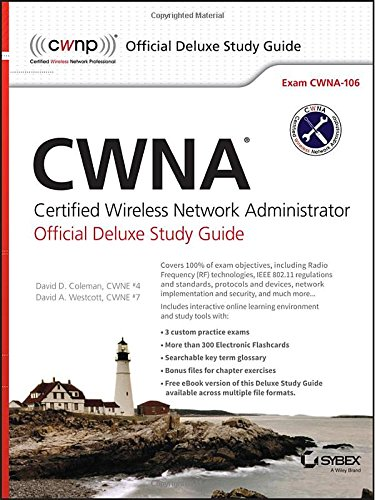 CWNA Certified Wireless Network Administrator Official Deluxe Study Guide: Exam CWNA-106 por David D. Coleman