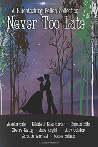 Never Too Late: A Bluestocking Belles Collection
