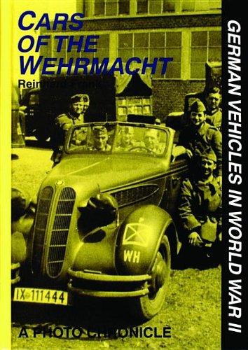 Cars of the Wehrmacht: German Vehicles in World War II por Reinhard Frank