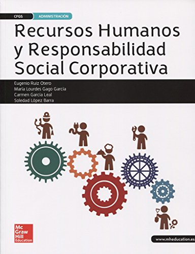 LA - RECURSOS HUMANOS Y RESPONSABILIDAD SOCIAL CORPORATIVA. LIBRO ALUMNO GS. por Eugenio Ruiz Otero