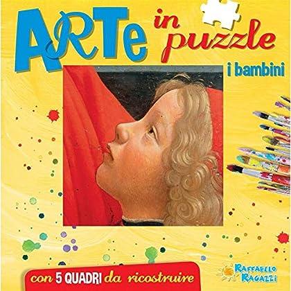 I Bambini. Arte In Puzzle. Libro Puzzle. Ediz. Illustrata