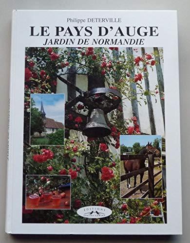 Le Pays d'Auge. Jardin de Normandie