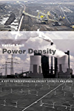 Power Density: A Key to Understanding Energy Sources and Uses (MIT Press) (English Edition)