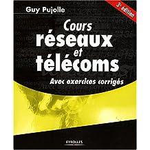 Cours réseaux et télécoms : Avec exercices corrigés