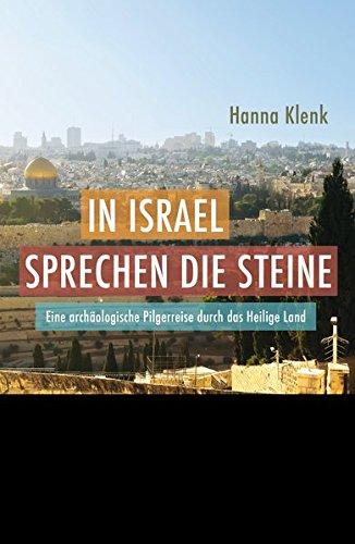 ie Steine: Eine archäologische Pilgerreise durch das Heilige Land (Faszination Bibel Edition) ()